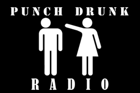 Punch Drunk Radio